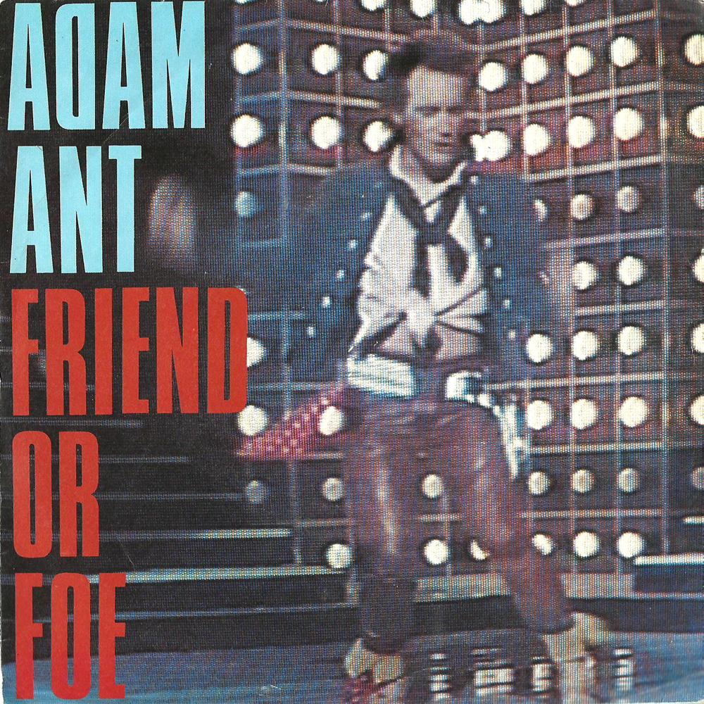 Adam Ant Friend Or Foe
