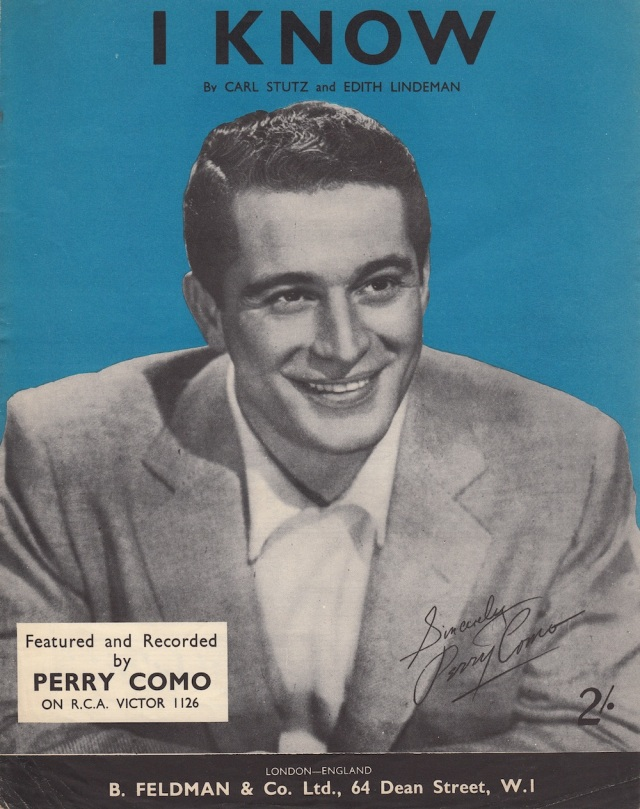 'I Know' by Carl Stutz and Edith Lindeman Featured and Recorded by Perry Como B Feldman & Co, 64 Dean St London 1959