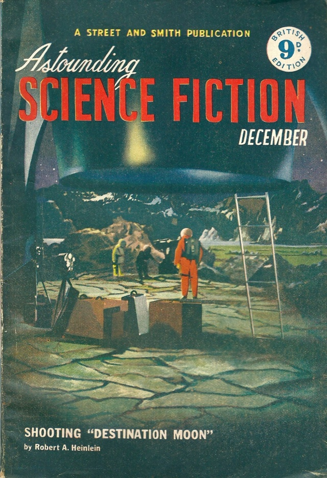 A Street and Smith Publication Astounding Science Fiction December 1950 Shooting 'Destination Moon' By Robert A Heinlein