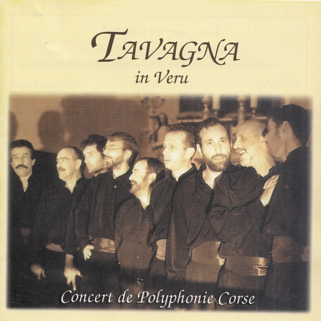 Tavagna in Veru Concert de Polyphonie Corse  Label Sergent Major Mosaic Music Distribution 2006